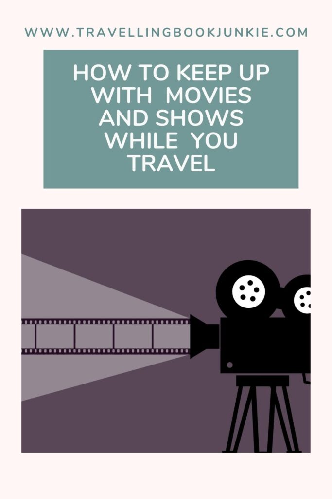 How to keep up with movies and films while you travel
