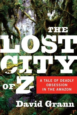 Lost city of Z documents that ill fated trip that Fawcett took into the Amazon looking for a place long gone