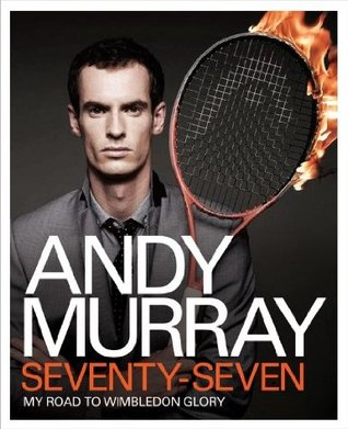 Seventy Seven is the autobiography for Andy Murray, world renowned Tennis champion born in Scotland